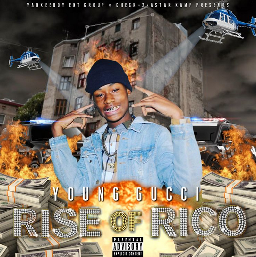 MIXTAPE] Young Gucci – Rise Of Rico – MIXTAPEMESSIAHDAILY
